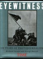 Time Eyewitness: 150 Years of Photojournalism