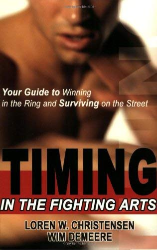 Timing in the Fighting Arts 9781880336854