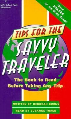 Tips for the Savvy Traveler: The Audiobook to Hear Before Taking Any Trip 9781885408273