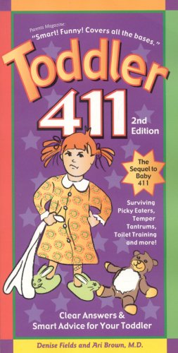 Toddler 411: Clear Answers & Smart Advice for Your Toddler 9781889392288