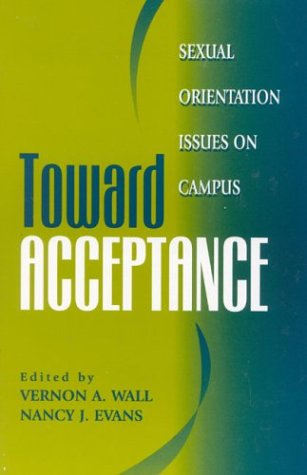 Toward Acceptance: Sexual Orientation Issues on Campus 9781883485184