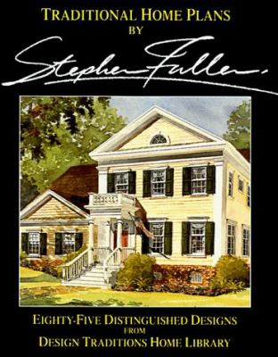Traditional Home Plans: 85 Distinguished Designs 9781881955498