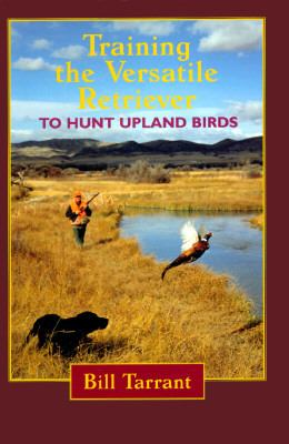 Training the Versatile Retriever to Hunt Upland Birds 9781885106285