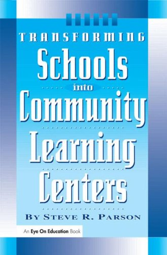 Transforming Schools Into Community Learning Centers 9781883001612