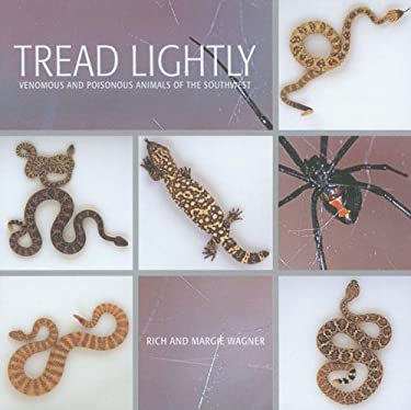 Tread Lightly: Venomous and Poisonous Animals of the Southwest 9781887896764