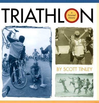 Triathlon: A Personal History 9781884737497
