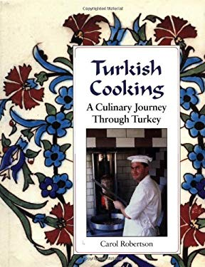 Turkish Cooking: A Culinary Journey Through Turkey 9781883319380