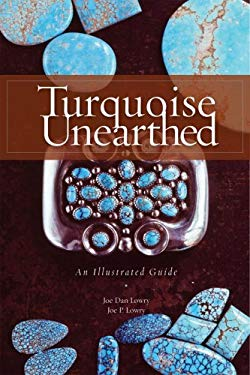 Turquoise Unearthed Turquoise Unearthed: An Illustrated Guide an Illustrated Guide 9781887896337