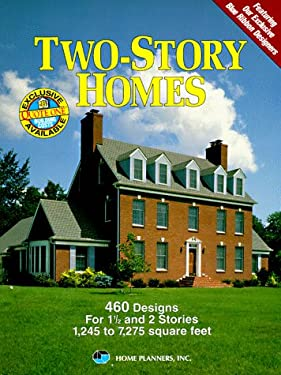 Two-Story Homes: 460 Designs for 1 1/2 and 2 Stories, 1,245 to 7,275 Square Feet 9781881955313