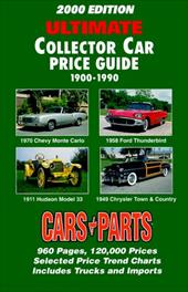 Ultimate Collector Car Price Guide: 1900-1990 7649769
