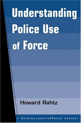 Understanding Police Use of Force 9781881798422