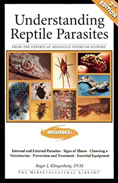 Understanding Reptile Parasites: From the Experts at Advanced Vivarium Systems 9781882770908
