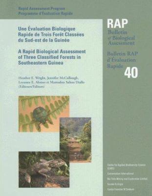 Une Evaluation Biologique Rapide de Trois Foret Classees Du Sud-Est de la Guinee 9781881173489
