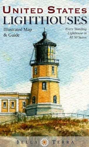 United States Lighthouses Illustrated Map & Guide: Every Standing Lighthouse in All 50 States 9781888216448