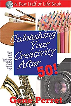 Unleashing Your Creativity After 50! 9781884956812
