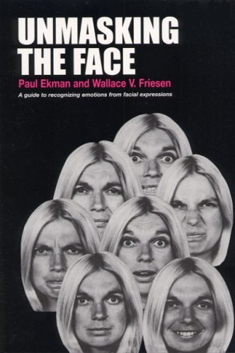 Unmasking the Face: A Guide to Recognizing Emotions from Facial Expressions 9781883536367