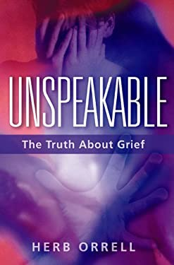 Unspeakable: The Truth about Grief 9781886298149