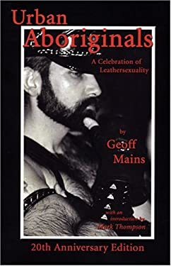 Urban Aboriginals: A Celebration of Leathersexuality 9781881943181