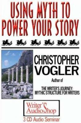 Using Myth to Power Your Story (3 Audio CDs) 9781880717554