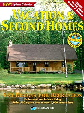 Vacation & Second Homes: 500 Designs for Recreation, Retirement, and Leisure Living 9781881955573
