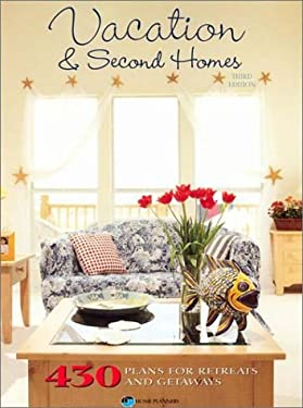 Vacation & Second Homes: 430 House Plans for Retreats and Getaways 9781881955979