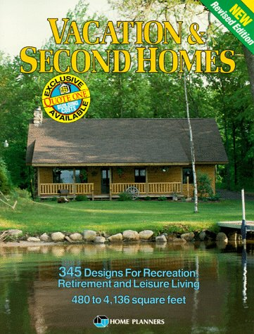 Vacation and Second Homes: 345 Designs for Recreation, Retirement and Leisure Living 9781881955191