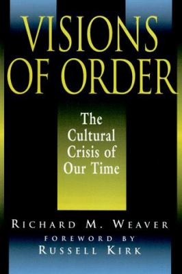 Visions of Order: The Cultural Crisis of Our Time 9781882926077