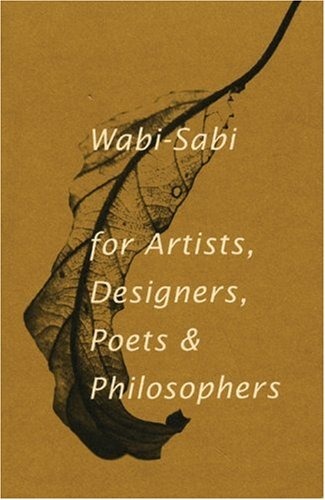 Wabi-Sabi: For Artists, Designers, Poets & Philosophers 9781880656129
