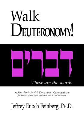 Walk Deuteronomy!: A Messianic Jewish Devotional Commentary 9781880226186