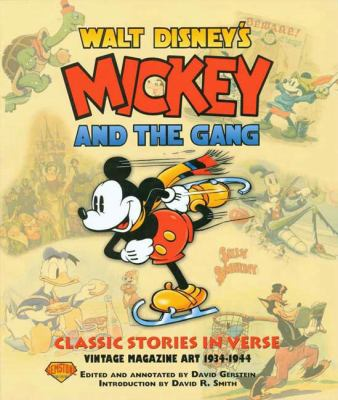 Walt Disney's Mickey and the Gang: Classic Stories in Verse, Vintage Magazine Art 1934-1944 9781888472066