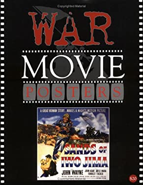 War Movie Posters: The Illustrated History of Movies Through Posters 9781887893404