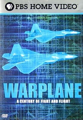 Warplane: A Century of Fight and Flight