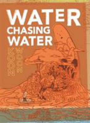 Water Chasing Water: New and Selected Poetry by Koon Woon 9781885030498
