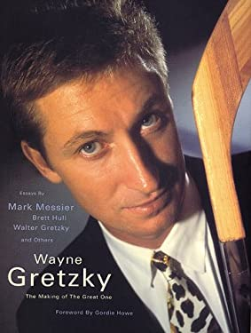 Wayne Gretzky: The Making of a Great One 9781887432474
