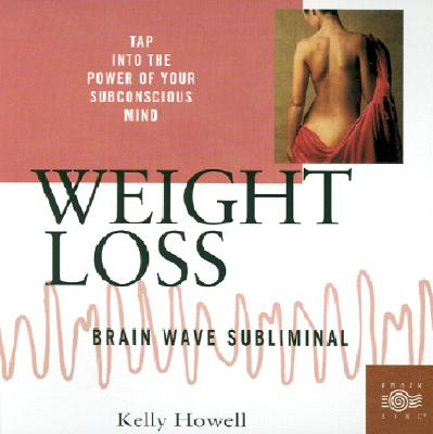 Weight Loss: Brain Wave Subliminal 9781881451686