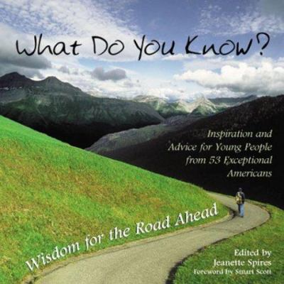 What Do You Know?: Wisdom for the Road Ahead 9781883991937