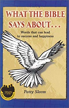 What the Bible Says About...: Words That Can Lead to Success and Happiness 9781885288226