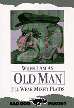 When I Am an Old Man I'll Wear Mixed Plaids 9781887317108
