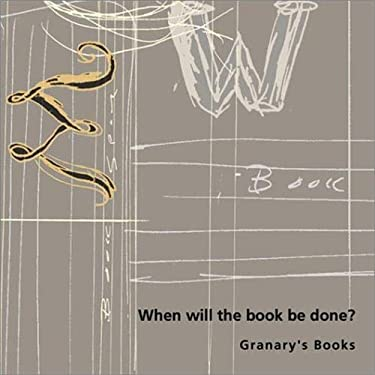 When Will the Book Be Done? Granary's Books 9781887123433