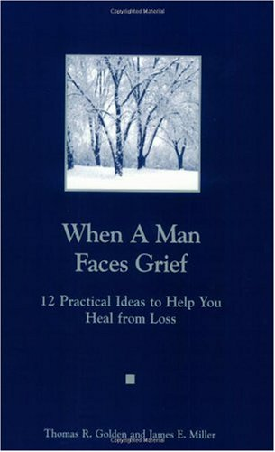 When a Man Faces Grief / A Man You Know Is Grieving