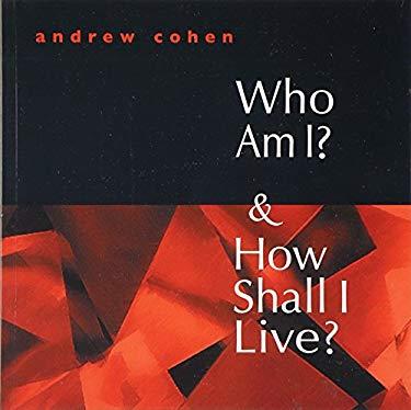 Who Am I? & How Shall I Live?