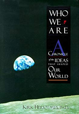 Who We Are: A Chronicle of the Ideas That Shaped Our World 9781882897308