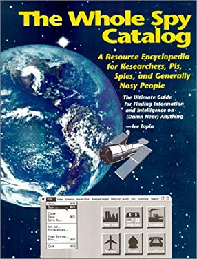 Whole Spy Catalog: A Resource Encyclopedia for Researchers, Pis, Spies, and Generally Nosy People 9781880231104