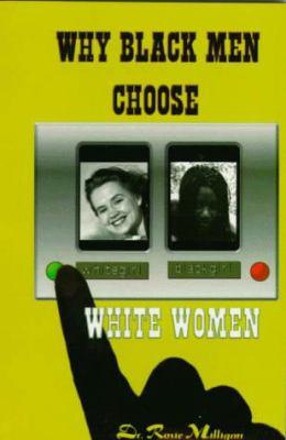 Why Black Men Choose White Women 9781881524199