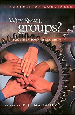 Why Small Groups: Together Toward Maturity 9781881039068