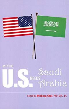 Why the U.S. Needs Saudi Arabia 9781880938782