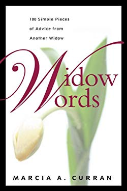 Widow Words: 100 Simple Pieces of Advice from Another Widow