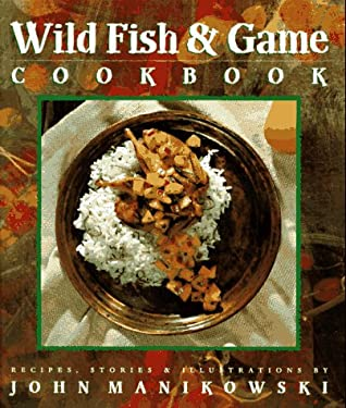 Wild Fish & Game Cookbook 9781885183507