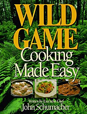Wild Game Cooking Made Easy 9781885061232
