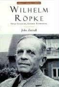 Wilhelm Ropke: Swiss Localist, Global Economist 9781882926671